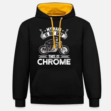 Hard My hair is not gray this is chrome - Unisex Hoodie zweifarbig