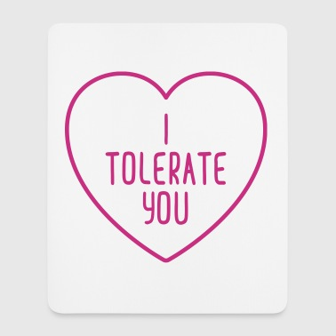I Tolerate You Funny Quote - Mouse Pad (vertical)