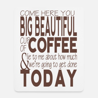 Big Beautiful Cup of Coffee - Tapis de souris (format portrait)