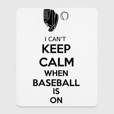 I Can't Keep Calm When Baseball Is On - Mousepad (Hochformat)