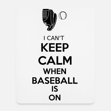 I Can't Keep Calm When Baseball Is On - Mousepad