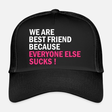 Bff BFF everyone else sucks - Trucker Cap