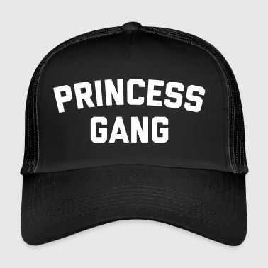 Princess Gang Funny Quote  - Gorra de camionero