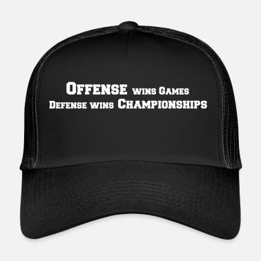 Offensive Offense Wins Games Defense Wins Championships - Trucker Cap bc6b22e880d