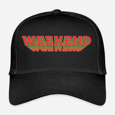 Weekend weekend - Trucker Cap