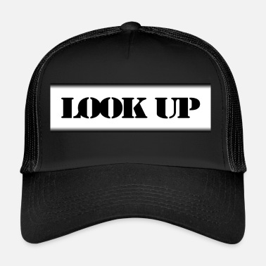 Counter Strike Simple LOOK UP saying in black and white - Trucker Cap