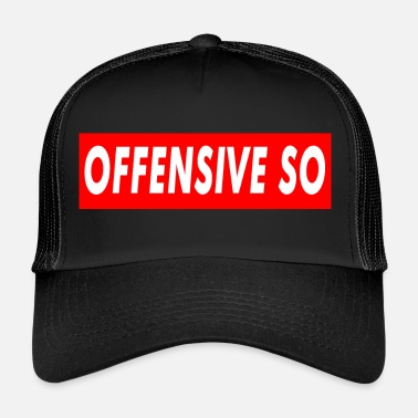 So Offensive So - Trucker Cap