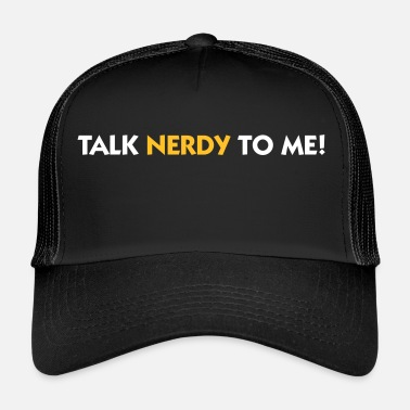 Naughty Talk Nerdy To Me! - Trucker Cap