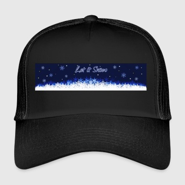 Let it Snow - Trucker Cap