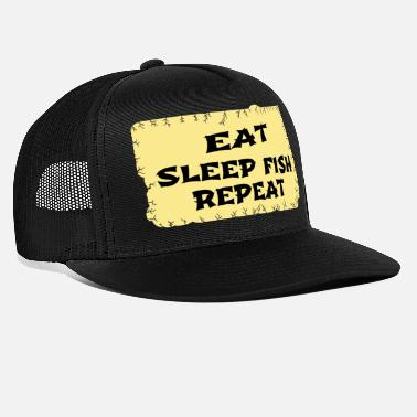 Eat Sleep Fish Repeat Eat sleep fish repeat - Trucker Cap