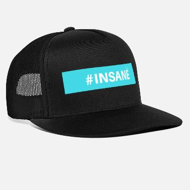 Insane - Trucker Cap