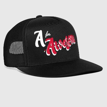 A for Awesome - Trucker Cap