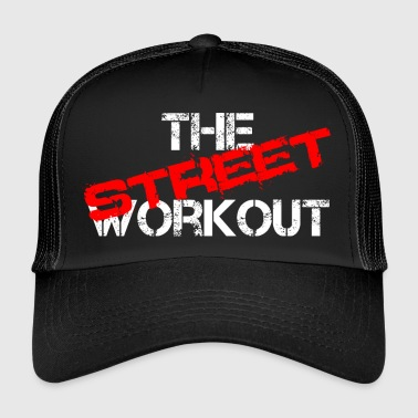 the street workout - Trucker Cap