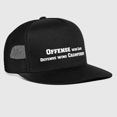 Offense Wins Games Defense Wins Championships - Trucker Cap