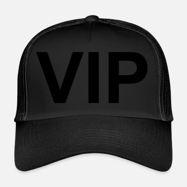 Vip VIP (Very Important Person) - Trucker Cap