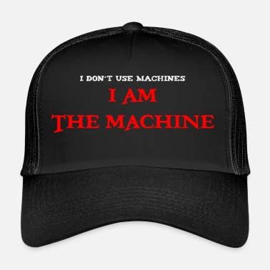 Machine JE SUIS LA MACHINE - Casquette trucker