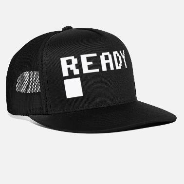 Ready ready - Trucker Cap