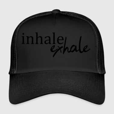 Breath in, breath out - Trucker Cap