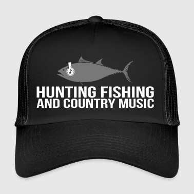 Hunting Fishing and Country Music - Trucker Cap