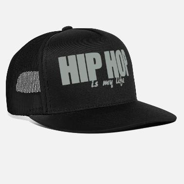 Hop hip hop is my life - Casquette trucker