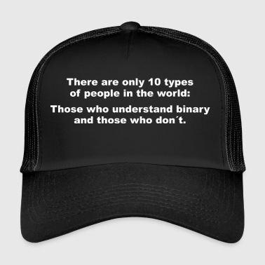 Binary Binary binary language binary IT nerd PC gift - Trucker Cap