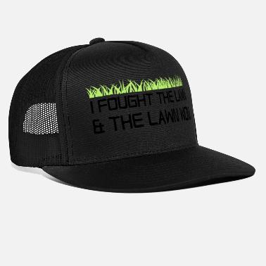 Lawn I fought the lawn and the lawn won - Trucker Cap