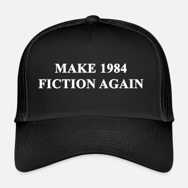 Make 1984 Fiction Again - Trucker Cap