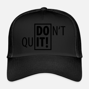 Sport DO IT! DON'T QUIT SPORT - Trucker Cap