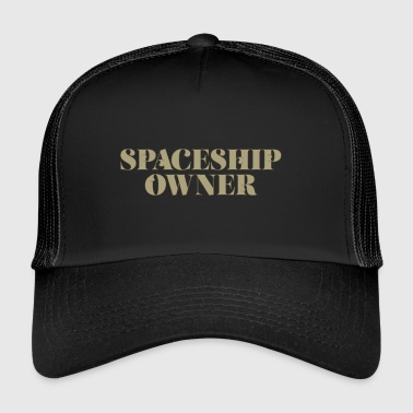 Spaceship Propriétaire - science-fiction - Trucker Cap