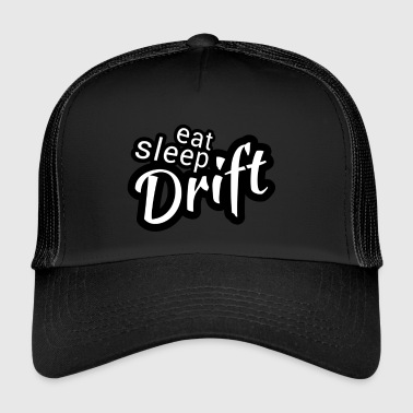 Eat sleep Drift black white - Trucker Cap