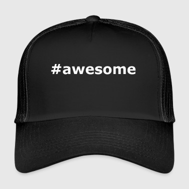 #awesome - Trucker Cap