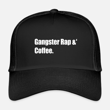 Gangsta Rap Gangster Rap & 'Kaffe. - Trucker cap