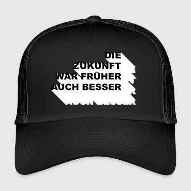 No Future Better Future (No Future Edition) - Trucker Cap