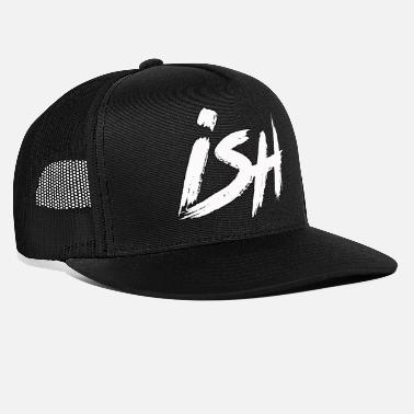 Wear iSH Wear - Trucker cap