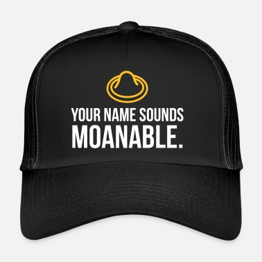Sexual Intercourse Your Name Sounds Moanable! - Trucker Cap