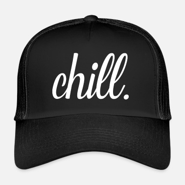 Chill Out Chiller Chill Hipster Shirt Regalo - Gorra de camionero