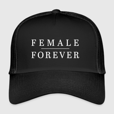 Female Forever - Trucker Cap