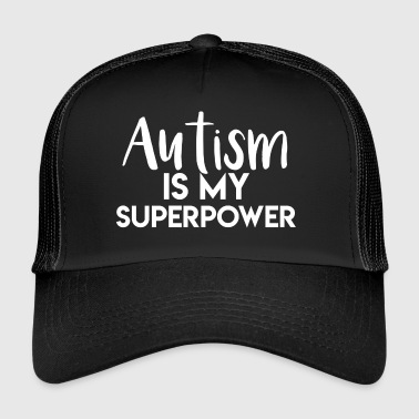Autisme Autisme is mijn superkracht - Trucker Cap