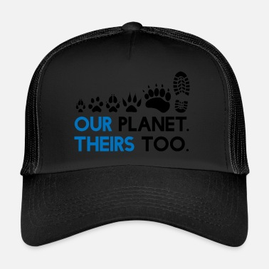 Planet Animal Rights - Our Planet, theirs too - Trucker Cap
