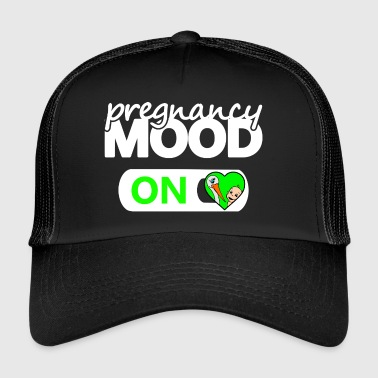 Pregnancy mood mood on - pregnancy mode - Trucker Cap