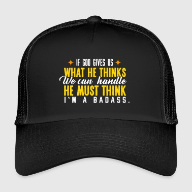 If God gives us .. - Gift - Trucker Cap
