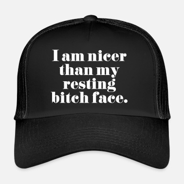 Rude Resting Bitch Face Funny Quote - Trucker Cap