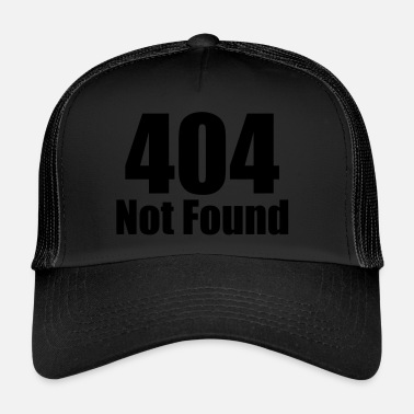 Found 404 Not Found - Trucker Cap