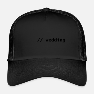 Wedding wedding - Trucker Cap