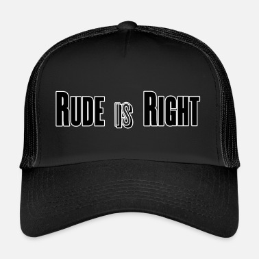Rude Rude a raison - Trucker Cap