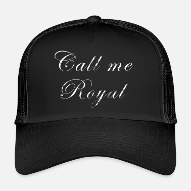 Royalty Royalty - Trucker Cap