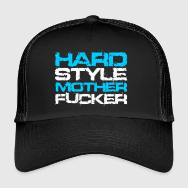 Hardstyle Motherfucker 2 Rave Quote - Trucker Cap