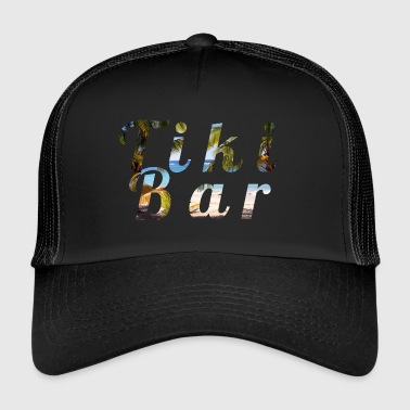 Tiki Bar - Trucker Cap
