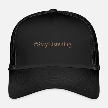 Collections #StayListening Collection - Trucker Cap