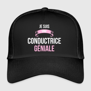 Conducteur De Train je suis une Conductrice - Trucker Cap